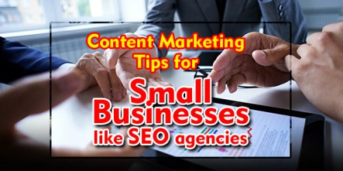 Content Marketing Tips for Small Businesses like SEO agencies