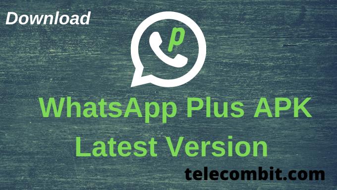 WhatsApp Plus APK Download {Latest Version}   Anti-Ban 2021